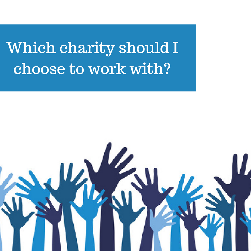 Which charity should I choose to work with-