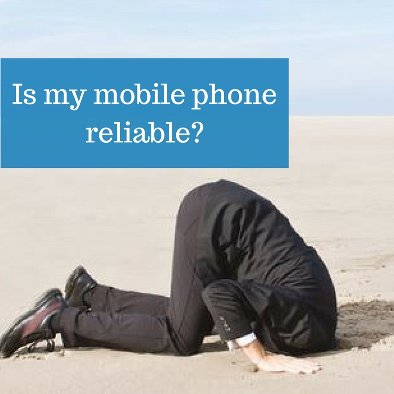 Is my mobile phone reliable
