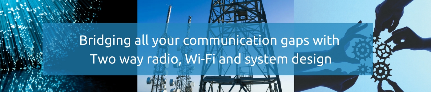 Bridging all your communication gaps with Two way radio, Wi-Fi and system design